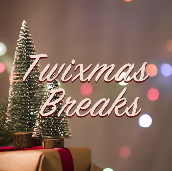 Twixmas Breaks